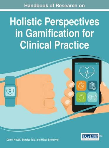 Handbook of Research on Holistic Perspectives in Gamification for Clinical Practice by Ingramcontent