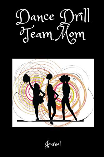 Dance Drill Team Mom Journal: A Notebook For Mothers of Steppers [Idioma Inglés] por 1570 Publishing