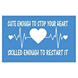 Cute Enough to Stop your Heart *I433* 8 inch Sticker decal Nurse practitioner cna doctor
