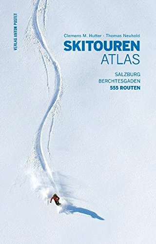 Skitourenatlas: Salzburg - Berchtesgaden