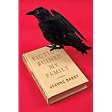 Jeanne Darst'sFiction Ruined My Family [Hardcover]2011
