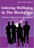 Inducing Wellbeing in the Workplace, Gradle Gardner Martin, 1906169195