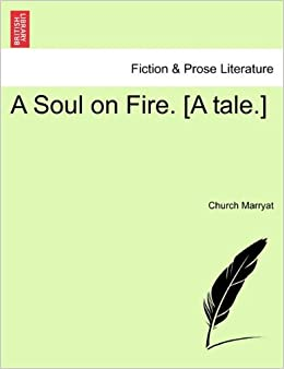 A Soul on Fire. [A tale.]