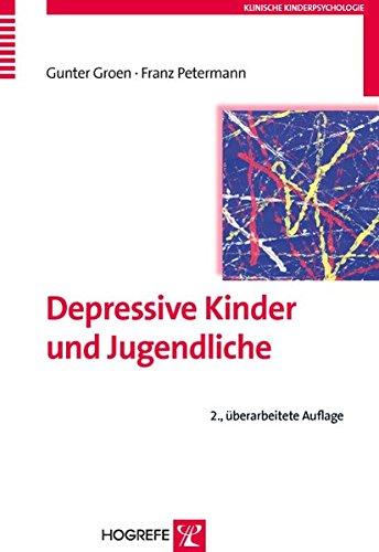 Depressive Kinder und Jugendliche (Klinische Kinderpsychologie)