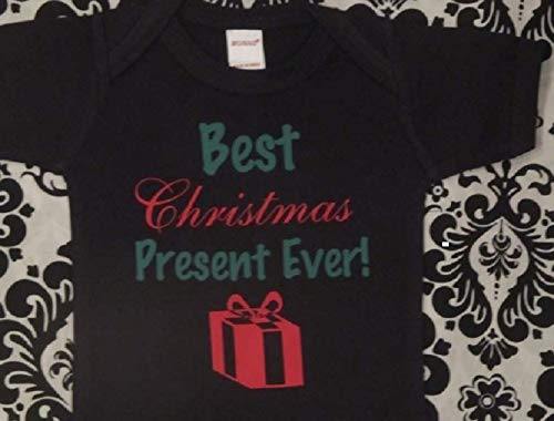 best christmas present ever baby one piece infant holiday bodysuit