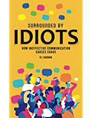 Surrounded By Idiots: How Ineffective Communication Causes Chaos