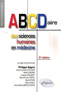 Abecedaire des Sciences Humaines en Medecine par Philippe Bagros