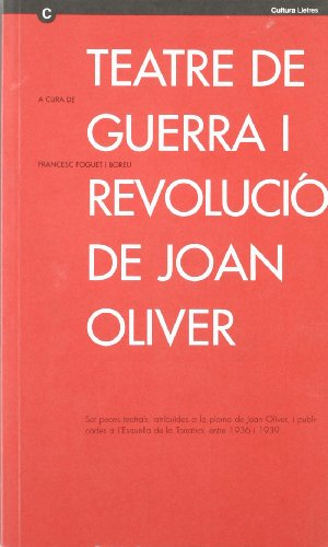 Descargar Libro Teatre De Guerra I Revolució De Joan Oliver. Set Peces Teatrals Francesc Foguet I Boreu
