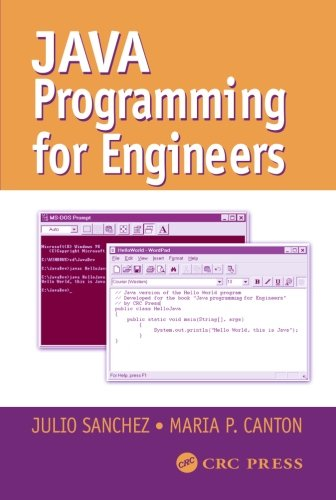 Java Programming for Engineers (Mechanical Engineering Series) by Julio Sanchez