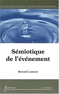 Sémiotique de l'événement par Bernard Lamizet