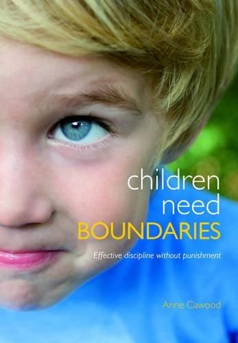 Children Need Boundaries: Effective Discipline without Punishment pdf