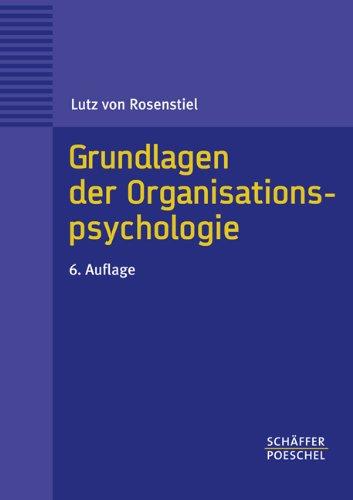 grundlagen-der-organisationspsychologie-basiswissen-und-anwendungshinweise
