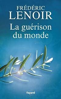 La guérison du monde, Lenoir, Frédéric