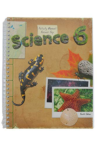 6 Student Activities - Science 6 Student Activity Manual Answer Key (4th ed.)