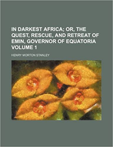 In darkest Africa Volume 1: or, The quest, rescue, and retreat of Emin, governor of Equatoria