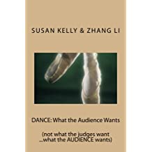 DANCE: What the Audience Wants: (not what the judges want ...what the AUDIENCE wants)