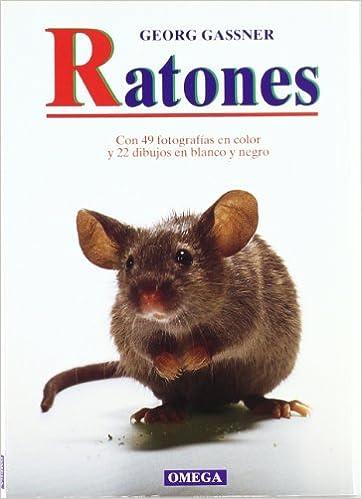 RATONES GUIAS DEL NATURALISTA-ANIMALES DOMÉSTICOS-PEQUEÑOS MAMÍFEROS: Amazon.es: Gassner, Georg: Libros