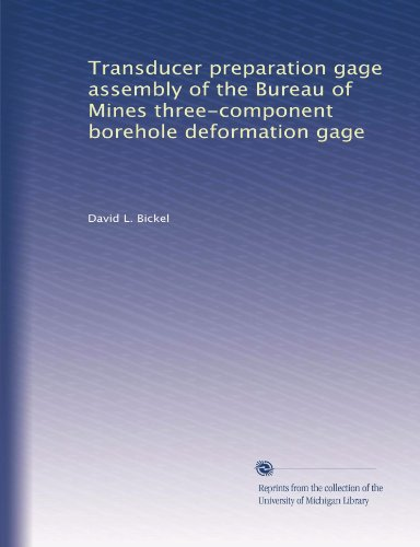 Transducer preparation gage assembly of the Bureau of Mines three-component borehole deformation - Assembly Gage