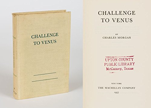 Challenge To Venus by Charles Morgan