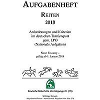 NUR INHALT - Aufgabenheft RNUR INHALT - Aufgabenheft Reiten 2018: Anforderungen und Kriterien im deutschen Turniersport gem. LPO (Nationale Aufgaben) (Regelwerke)