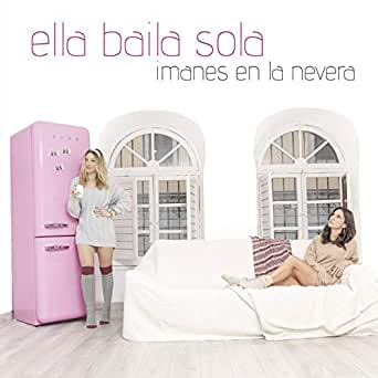 Imanes en la Nevera de Ella Baila Sola en Amazon Music - Amazon.es