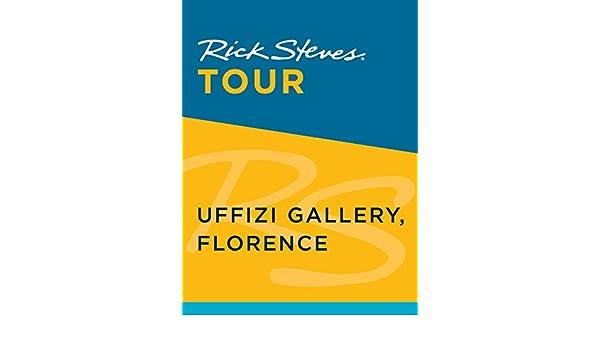 Amazon Rick Steves Tour Uffizi Gallery Florence Enhanced EBook Gene Openshaw Kindle Store