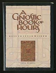 Gnostic Book of Hours: Keys to Inner Wisdom