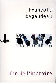Fin de l'histoire, Bégaudeau, François