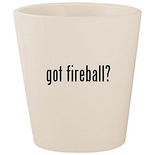 got fireball? - White Ceramic 1.5oz Shot Glass