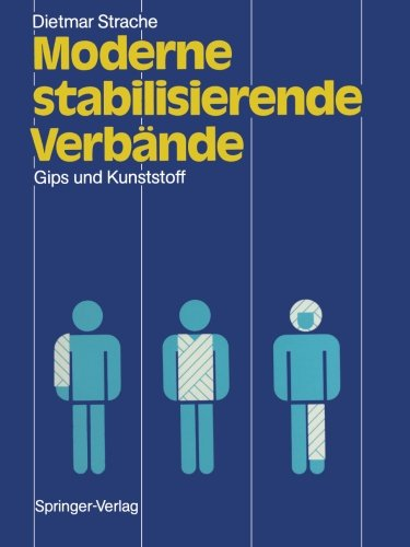 Moderne stabilisierende Verbnde: Gips und Kunststoff (German Edition)