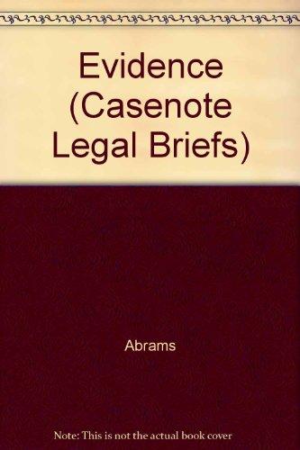 Evidence: Weinstein M a & B (Casenote Legal Briefs)