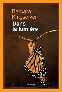 Dans la lumière, Kingsolver, Barbara