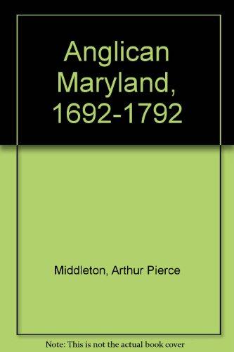 Anglican Maryland, 1692-1792