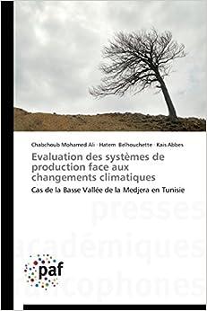 Book Evaluation des systèmes de production face aux changements climatiques: Cas de la Basse Vallée de la Medjera en Tunisie (Omn.Pres.Franc.)