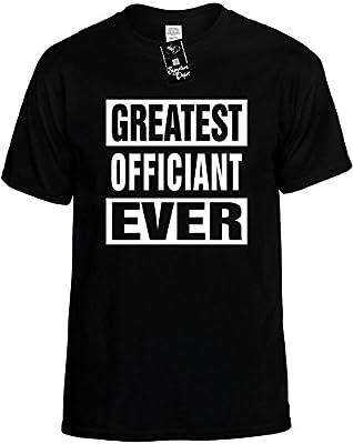 Mens Funny T-Shirt (GREATEST OFFICIANT EVER) Unisex Men's Shirt