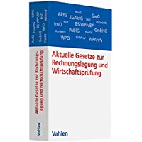 Aktuelle Gesetze zur Rechnungslegung und Wirtschaftsprüfung: Die wichtigsten Gesetze, Richtlinien, Verordnungen und Satzungen - Rechtsstand: 21. Juni 2016