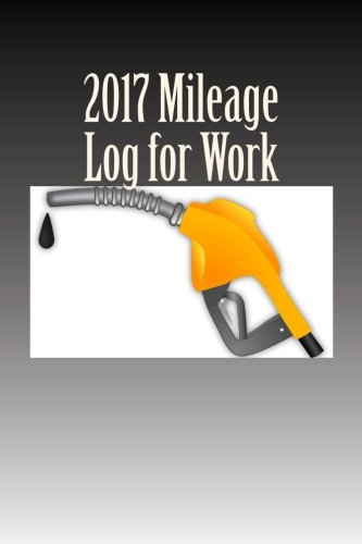 Auto System Grab - 2017 Mileage Log for Work: Track Vehicle Miles and Expense in this 2017 Mileage log for work book. Convenient 6 x 9 size for an easy to grab book. Track fuel and auto expense for work related mileage.