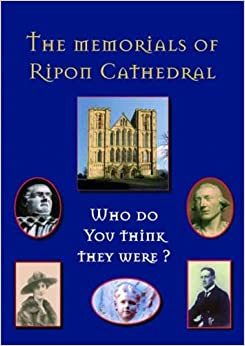 Book Who Do You Think They Were? The Memorials of Ripon Cathedral