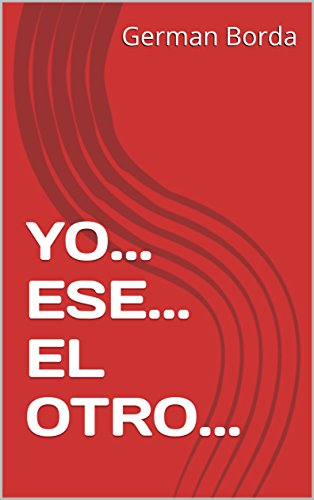 YO... ESE... EL OTRO... (PSICOLOGIA nº 1) (Spanish Edition)