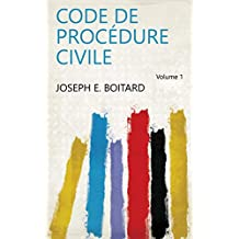 Code de procédure civile Volume 1 (French Edition)