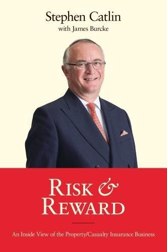 Read Online Risk & Reward: An Inside View of the Property/Casualty Insurance Business pdf epub