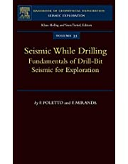 Seismic While Drilling: Fundamentals of Drill-Bit Seismic for Exploration