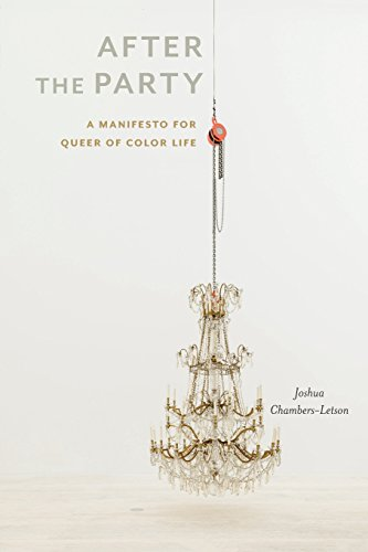 Pdf Lesbian After the Party: A Manifesto for Queer of Color Life (Sexual Cultures)