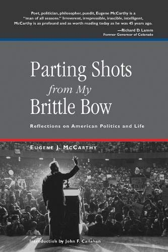Parting Shots from My Brittle Bow: Reflections on American Politics and Life (Speakers Corner (Paperback)) Eugene McCarthy