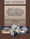 img - for Millard C. Farmer, Jr., Petitioner, v. Elie L. Holton, Judge. U.S. Supreme Court Transcript of Record with Supporting Pleadings book / textbook / text book