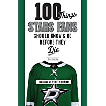 100 Things Stars Fans Should Know & Do Before They Die (100 Things...Fans Should Know)