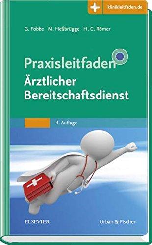 Praxisleitfaden Ärztlicher Bereitschaftsdienst: Mit Zugang zur Medizinwelt (Klinikleitfaden)