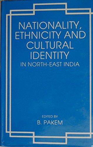 nationality-ethnicity-and-cultural-identity-in-north-east-india