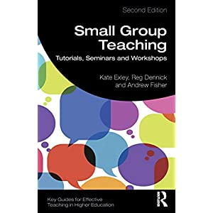 Small Group Teaching (Key Guides for Effective Teaching in Higher Education) Paperback – 14 Feb. 2019