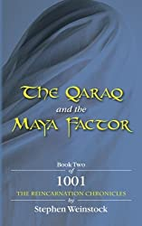 The Qaraq and The Maya Factor: Book Two of 1001, The Reincarnation Chronicles (Volume 2)